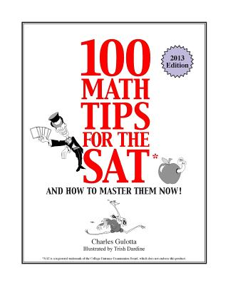 Image for 100 Math Tips for the SAT, and How to Master Them Now!
