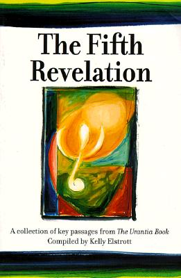 Image for The Fifth Revelation - A Collection of Key Passages from the Urantia Book