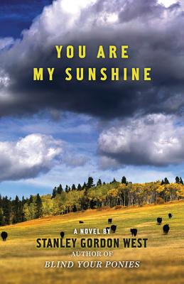 You Are My Sunshine, West, Stanley Gordon