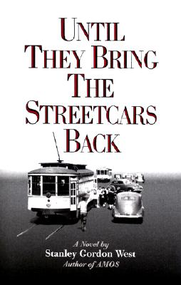 Image for Until They Bring the Streetcars Back