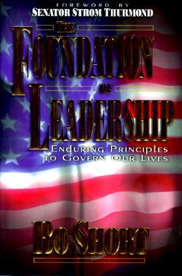 Image for The Foundation of Leadership: Enduring Principles to Govern Our Lives