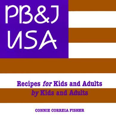 Image for Pb & J U.S.A.: Recipes for Kids and Adults by Kids and Adults
