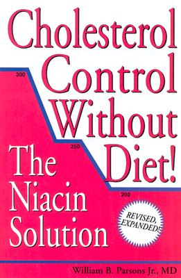 Cholesterol Control Without Diet!, William B. Parsons Jr.