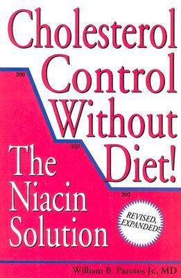 Cholesterol Control Without Diet!, William B. Parsons Jr.