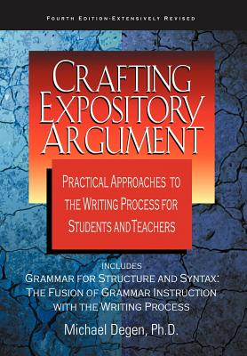Image for Crafting Expository Argument: Practical Approaches to the Writing Process for Students and Teachers Fourth Edition