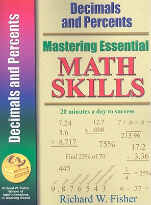 Mastering Essential Math Skills DECIMALS AND PERCENTS (Mastering Essential Math Skills), Fisher, Richard W.