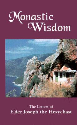 Image for Monastic Wisdom: The Letters of Elder Joseph the Hesychast
