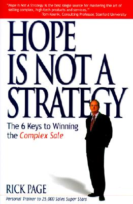 Image for Hope Is Not a Strategy: The 6 Keys to Winning the Complex Sale
