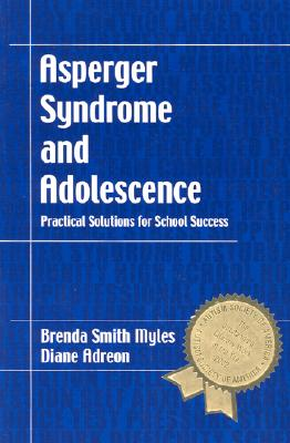 Image for Asperger Syndrome and Adolescence: Practical Solutions for School Success