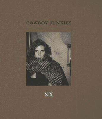 Image for Cowboy Junkies  XX: Lyrics and Photographs of the Cowboy Junkies, with watercolors by Enrique Martinez Celaya