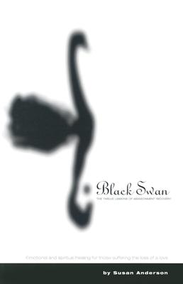 Image for Black Swan: The Twelve Lessons of Abandonment Recovery