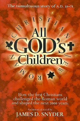 Image for All God's Children: How the First Christians Challenged the Roman World and Shaped the Next 2000 Years (Signed)
