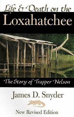 Image for LIFE AND DEATH ON THE LOXAHATCHEE: The Story of Tr