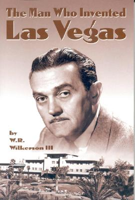 The Man Who Invented Vegas, Wilkerson, W. R., III