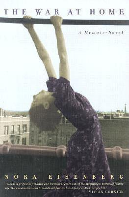 The War at Home: a Memoir-Novel, Eisenberg, Nora