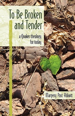 Image for To Be Broken and Tender: A Quaker Theology for Today