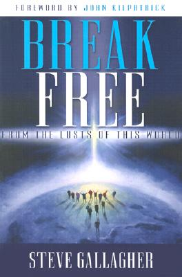 Image for Break Free From the Lusts of This World