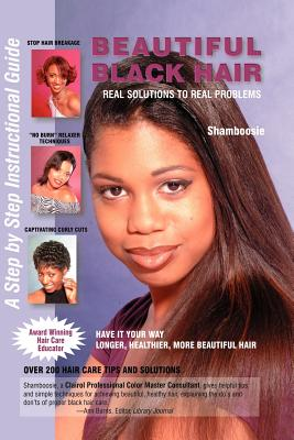 Image for Beautiful Black Hair: Real Solutions to Real Problems--A Step by Step Instructional Guide