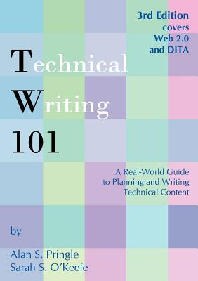 Image for Technical Writing 101: A Real-World Guide to Planning and Writing Technical Content