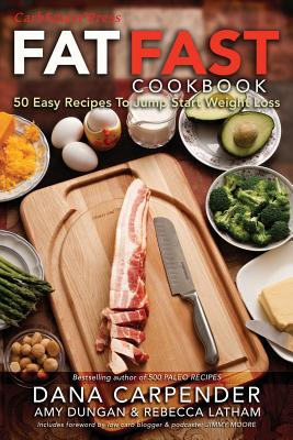 Image for Fat Fast Cookbook: 50 Easy Recipes to Jump Start Your Low Carb Weight Loss