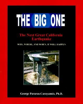 "Image for ""The Big One"" The Next Great California Earthquake: Why, Where, and When It Will Happen.  A comprehensive reference on how to assess potential earthquake and tsumani risks."