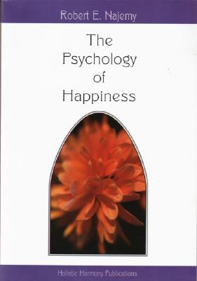 Image for The Psychology of Happiness: Understanding Our Selves and Others