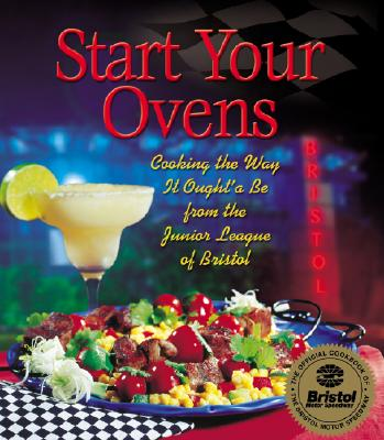 Image for Start Your Ovens: Cooking the Way It Ought'a Be from the Junior League of Bristol