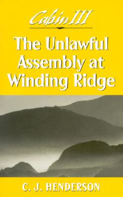 Image for CABIN III: THE UNLAWFUL ASSEMBLY AT WINDING RIDGE