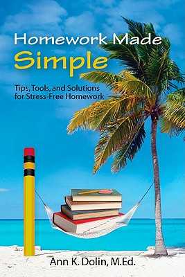 Image for Homework Made Simple: Tips, Tools, and Solutions to Stress-Free Homework