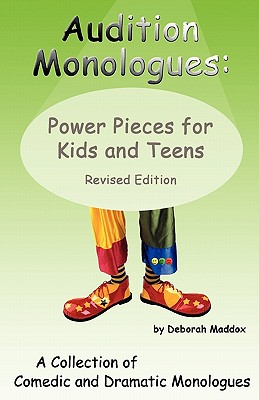 Image for Audition Monologues: Power Pieces for Kids and Teens Revised Edition