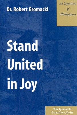 Image for Stand United in Joy : An Exposition of Philippians
