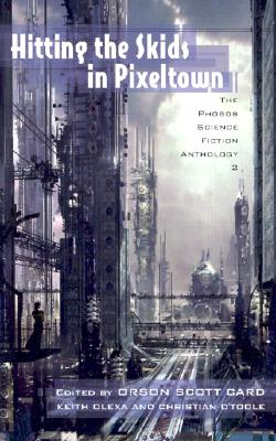 Hitting the Skids in Pixeltown: The Phobos Science Fiction Anthology (Volume 2), Rosemary Jones; Kyle David Jelle; Harold Gross; Matthew S. rotundo; Carl Frederick; Rebecca Carmi