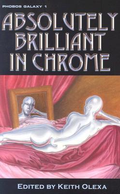 Absolutely Brilliant in Chrome: Phobos Galaxy 1, Olexa, Keith