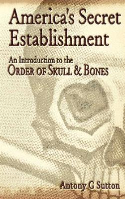 Image for America's Secret Establishment: An Introduction to the Order of Skull & Bones