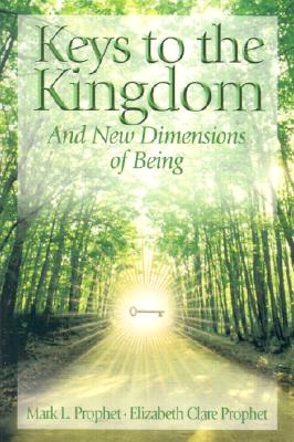 Image for Keys to the Kingdom: And New Dimensions of Being