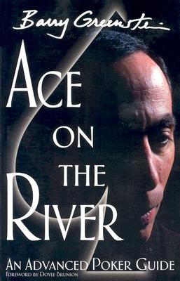 Image for ACE ON THE RIVER AN ADVANCED POKER GUIDE