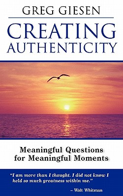 Image for Creating Authenticity: Meaningful Questions for Meaningful Moments