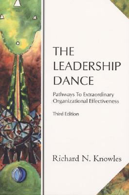 Image for The Leadership Dance: Pathways to Extraordinary Organizational Effectiveness