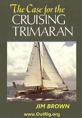 Image for The Case for the Cruising Trimaran