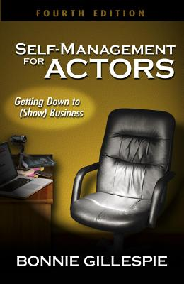 SELF-MANAGEMENT FOR ACTORS, BONNIE GILLESPIE