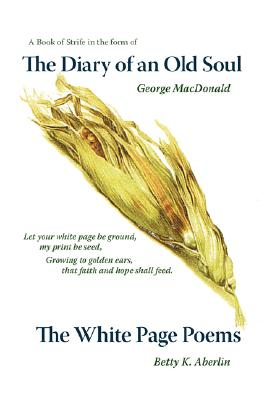 The Diary of an Old Soul & the White Page Poems, Aberlin, Betty K.; MacDonald, George