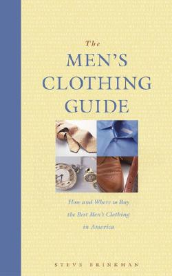 Image for The Men's Clothing Guide: How and Where to Buy the Best Men's Clothing in America