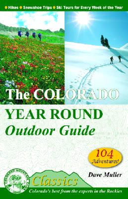 The Colorado Year Round Outdoor Guide (Cmc Classics), Dave Muller