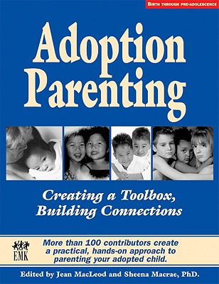 Image for Adoption Parenting: Creating a Toolbox, Building Connections