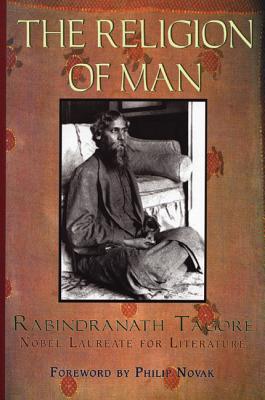Religion of Man, RABINDRANATH TAGORE, PHILIP NOVAK