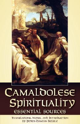 Camaldolese Spirituality: Essential Sources, PETER-DAMIAN BELISLE
