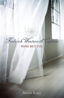 None But You, (Frederick Wentworth, Captain: Book 1), Susan Kaye