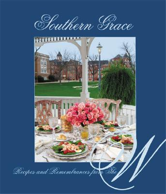 Southern Grace: Recipes and Remembrances from The W, MS University for Women