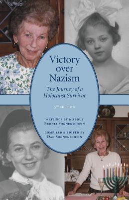 Victory over Nazism: The Journey of a Holocaust Survivor, Sonnenschein, Bronia