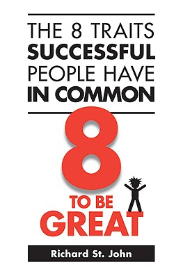 Image for The 8 Traits Successful People Have in Common: 8 to Be Great